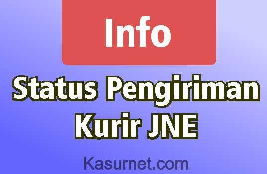 Penjelasan Status Pengiriman JNE Lengkap