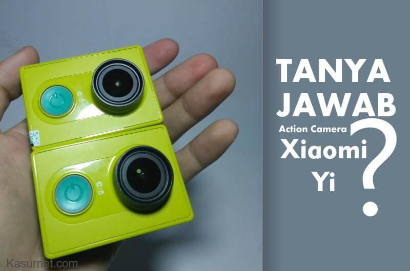 Tanya Jawab Seputar Xiaomi Yi Action Camera