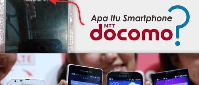 Apa itu Smartphone Berlabel NTT DoCoMo