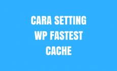 Permalink ke Cara Setting WP Fastest Cache Plugin WordPress