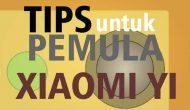 Permalink ke Tips untuk Pemula Xiaomi Yi 1