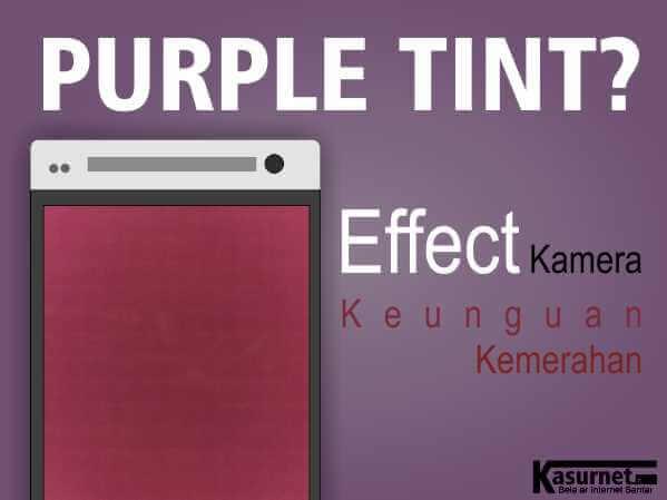 Penyebab Kamera Purple Tint
