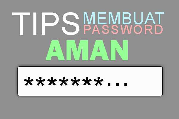 Tips Membuat Password Yang Aman
