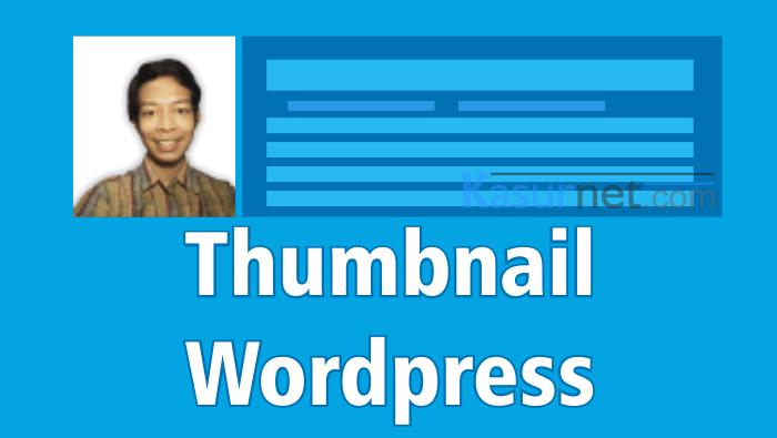 Menampilkan dan mengatur ukuran thumbnail wordpress