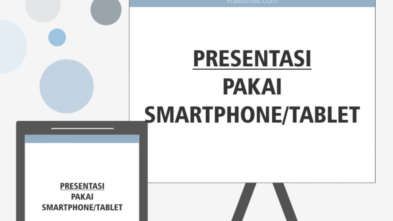 Beberapa Cara Menghubungkan Smartphone Tablet ke Proyektor ...