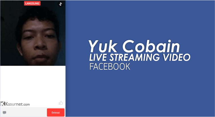 Cara Live Streaming Video Facebook
