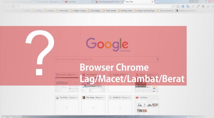 Mengatasi Google Chrome Lag