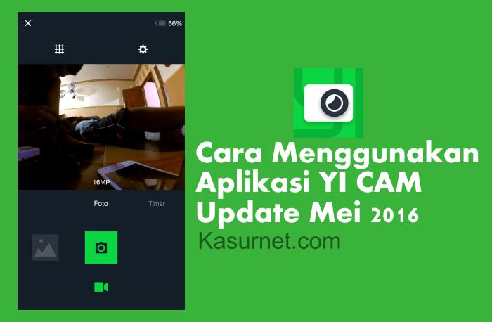 Cara Menggunakan Aplikasi Yi Cam Android Terbaru
