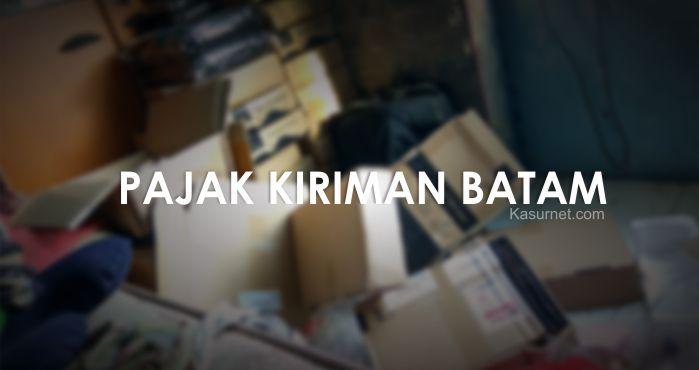 Inilah Pajak Saat Mengirim Elektronik/Smartphone dari Batam