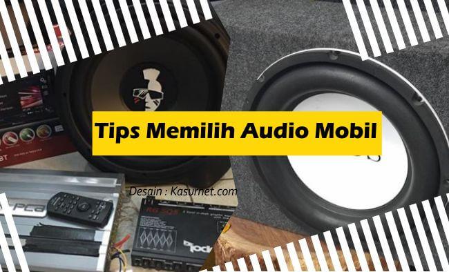 Tips Memilih Audio Mobil Berkualitas