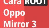 Permalink ke Cara Root Oppo Mirror 3 KitKat