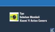 Permalink ke Tips Sebelum Membeli Xiaomi Yi Action Camera