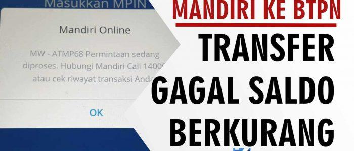 Pengalaman Transfer Gagal Mandiri ke BTPN Tapi Saldo Berkurang