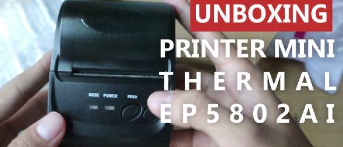 Unboxing EPPOS Mini Thermal Printer EP5802AI Bluetooth