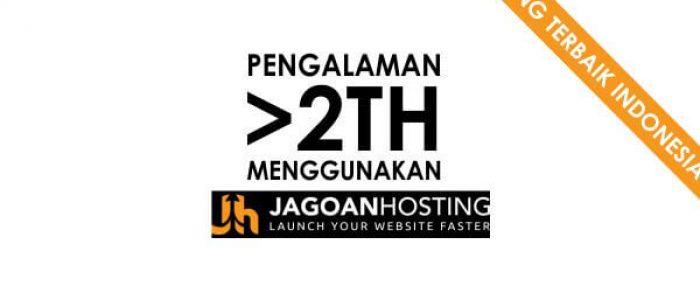 Pengalaman Selama 2 Tahun Pake Jagoanhosting, Hosting Terbaik Indonesia?